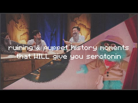ruining & puppet history moments that WILL give you serotonin