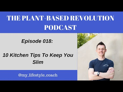 10 Kitchen Tips To Keep You Slim [#018]
