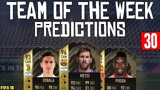 FIFA 18 TOTW 30 Predictions   MESSI   POGBA   DYBALA