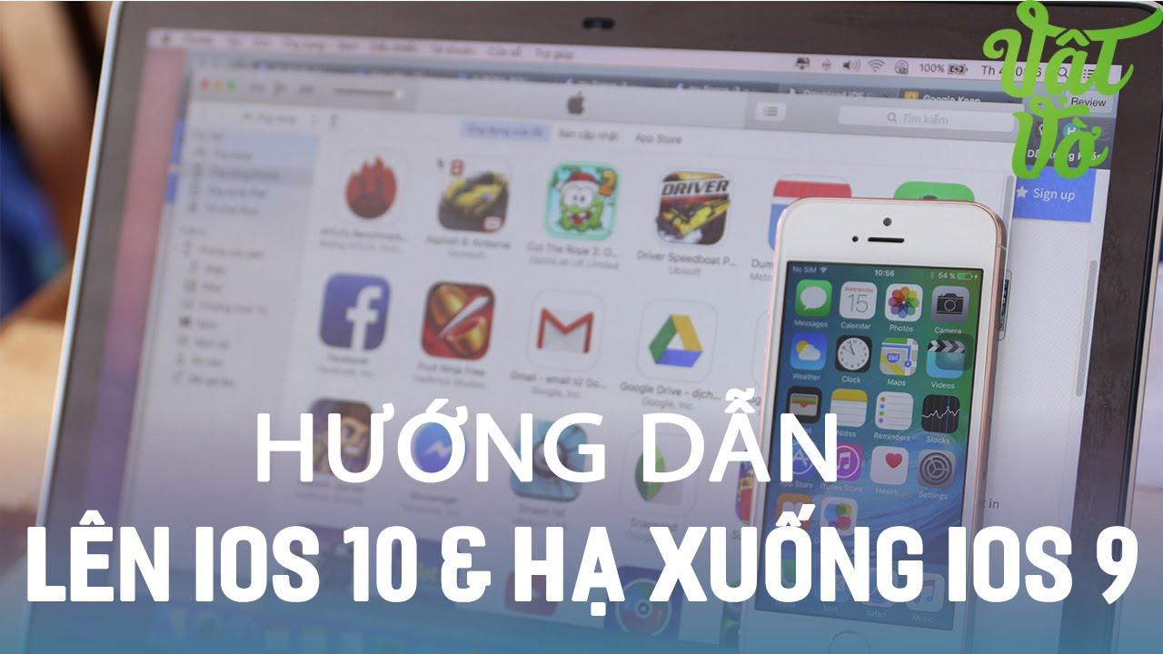 Vật Vờ| Hướng dẫn nâng cấp iOS 10 và hạ xuống iOS 9 không mất dữ liệu