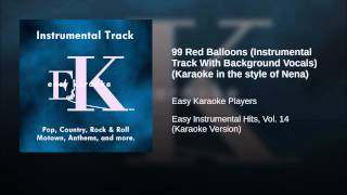 99 Red Balloons (Instrumental Track With Background Vocals) (Karaoke in the style of Nena)
