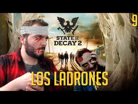STATE OF DECAY 2 PC | Los ladrones - Episodio 9