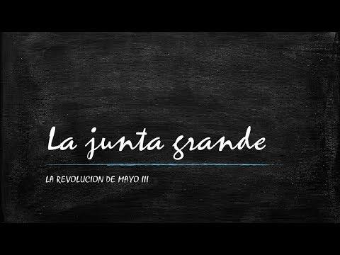 LA JUNTA GRANDE - LA REVOLUCION DE MAYO III