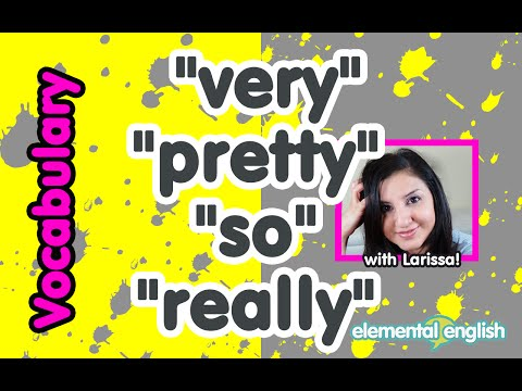 Very, pretty, so, really | Intensifiers in English