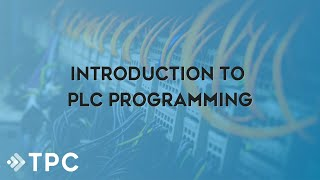 Intro to PLC Programming w/ TPC Online Webinar | TPC Training