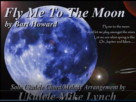Fly Me To The Moon Chordmelody Arrangement By Ukulele Mike Lynch