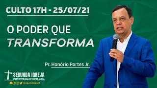 Culto de Celebração - 25/07/2021 - 17h - Pr. Honório Portes Jr. - O poder que transforma