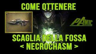 Destiny - Come ottenere Scaglia Della Fossa / Apparizione Alleata / Necrochasm
