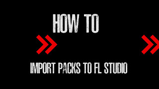 How To Import Packs To FL Studio