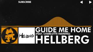 [House] - Hellberg - Guide Me Home (feat. Charlotte Haining) [Monstercat Release]