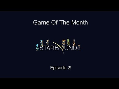 Game of the Month, Lets Play Starbound! #2