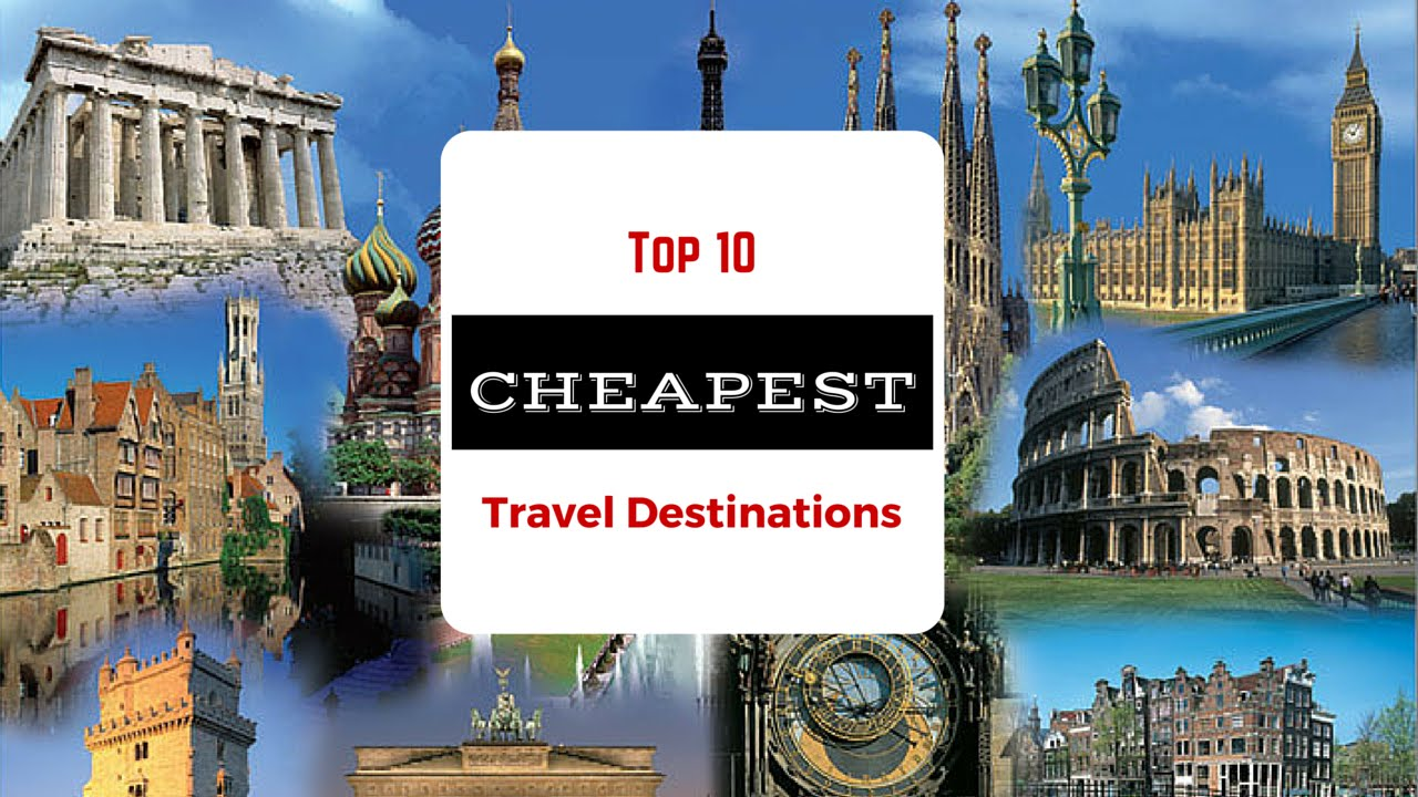 Cheapest vacation destinations in the world for 10 best vacation spots in the world