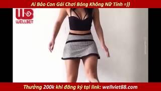 Hot Girl Chơi Bóng (P1)