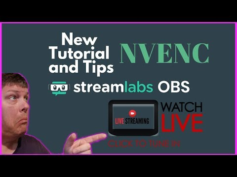New NVENC Tutorial and Stream Tips and Features in Streamlabs OBS
