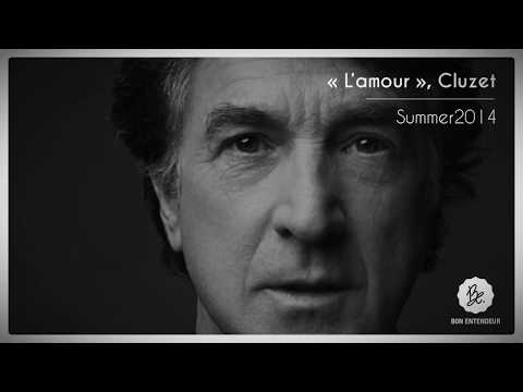 Bon Entendeur : L'amour, Cluzet, Summer 2014