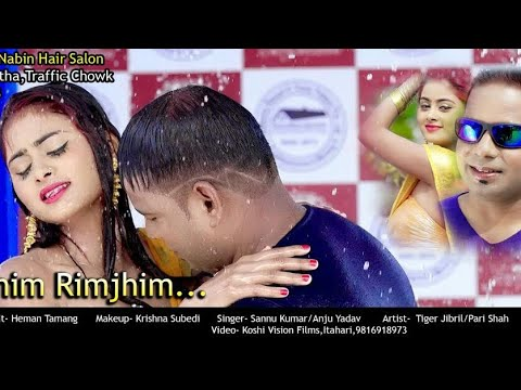 New Maithili Hot Song || Rimjhim Rimjhim || Tiger Jibril || Pari Shah || Sannu Kumar New Song 2019