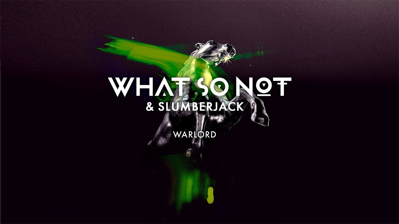 Download What So Not & SLUMBERJACK - Warlord [Official Audio]