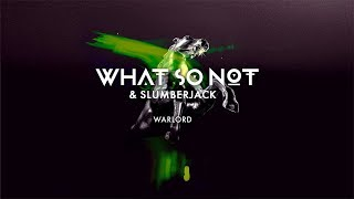 What So Not &amp SLUMBERJACK - Warlord [Official Audio]