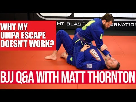 why-my-umpa-escape-doesn't-work?-|-bjj-q&a-with-matt-thornton