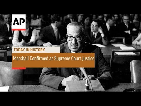 Thurgood Marshall Confirmed as Supreme Court Justice - 1967   Today in History   30 Aug 16