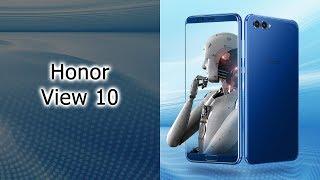 видео Полноэкранный Huawei Honor View 10 выходит на международный рынок
