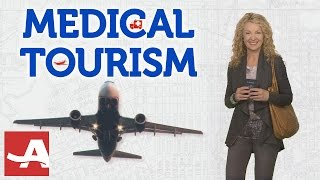 MEDICAL TOURISM TIPS | Best of Everything | AARP