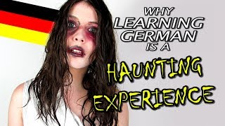 Why Learning German is a HAUNTING EXPERIENCE