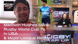 Madison Hughes talks USA Rugby World Cup 7s & Major League Rugby