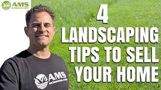 4 Landscaping Tips That Can Help Sell Your Home