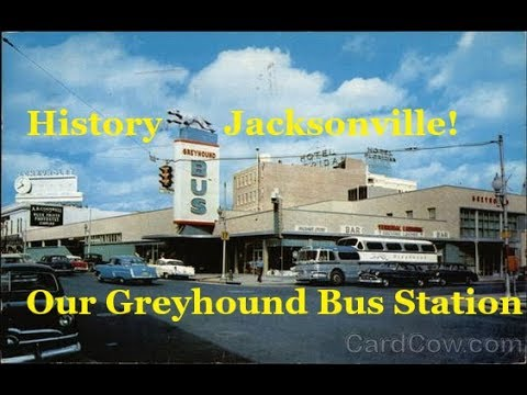 Jacksonville History-Our Greyhound Bus Station-Yesterday, Today, & Tomorrow