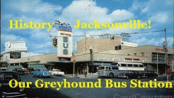 Jacksonville History-The Old Greyhound Bus Station on Pearl Street.