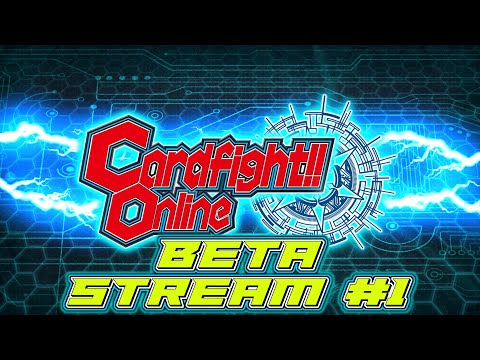 Cardfight!! Online: Closed Beta Stream #1