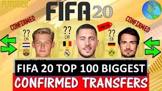 FIFA 20 | TOP 100 BIGGEST CONFIRMED TRANSFERS!! FT. HAZARD, HUMMELS, DE JONG ETC..(TRANSFER RUMOURS)