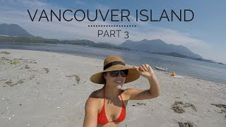 Vancouver Island Part 3 (FINAL)