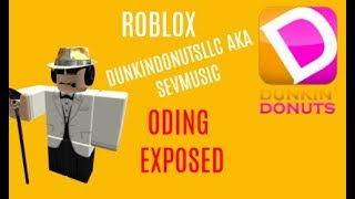 DUNKIN DONUTS ROBLOX OWNER ODING EXPOSED