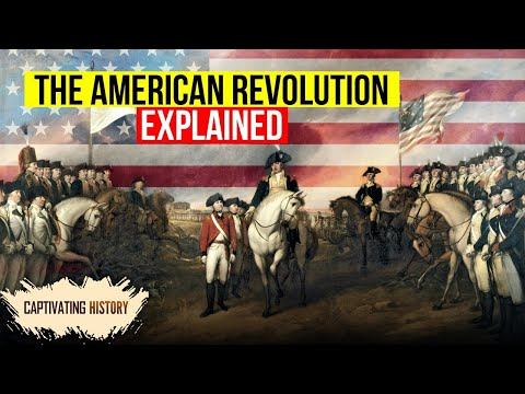 The American Revolution Explained in 10 Minutes