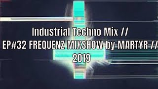 FREQUENZ MIXSHOW 32 with DJ NEKROTIQUE// Industrial Techno Mix // NEW MUSIC 2019