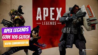 How to fix apex legends code 105 glitch in our ps4 Or xbox