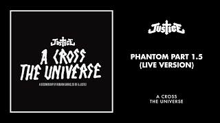 Justice - Phantom Part 1.5 (Live Version)