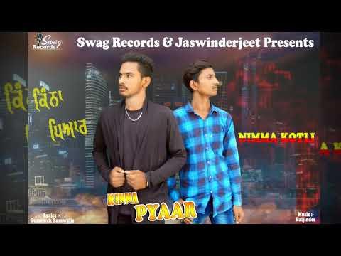Kinna Pyaar(full Song) ||Nimma Kotli || Gursewak surewalia || New Punjabi Song 2018 || SWAG RECORDS