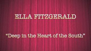 Ella Fitzgerald - Deep in the Heart of the South
