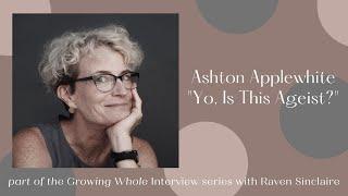 """""""Yo, is this Ageist?"""" with Ashton Applewhite"""
