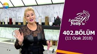 Zahide Yetiş'le 402.Bölüm | 11 Ocak 2018