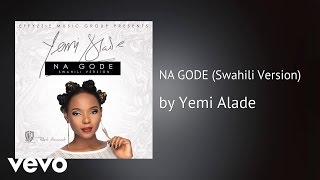 Yemi Alade - NA GODE (Swahili Version) (AUDIO)