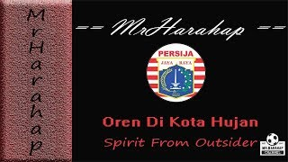 Lagu Persija - Oren Di Kota Hujan by Spirit From Outsider, Video and Lyric