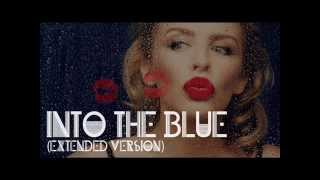 Kylie Minogue - Into The Blue (Extended Version)