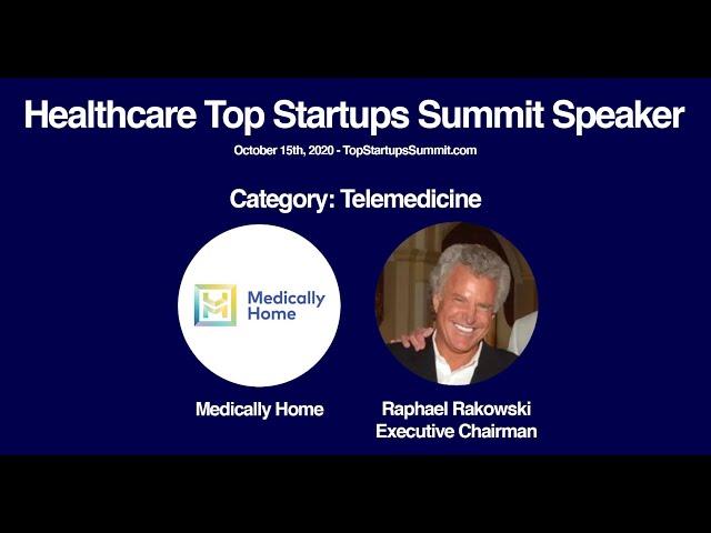 Raphael Rakowski, Executive Chairman of Medically Home  - Top Healthcare Telemedicine Startup
