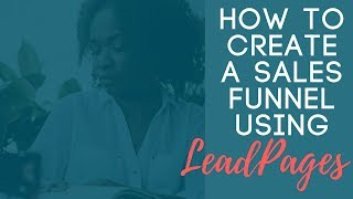 How to Create a Sales Funnel Using LeadPages