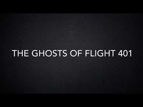 The Ghosts Of Flight 401