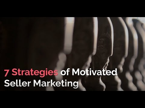 7 Strategies of Motivated Seller Marketing - Strategic Real